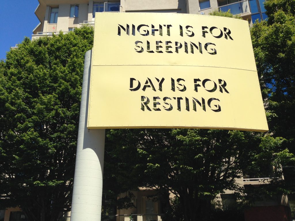 Night is for sleeping, day is for resting